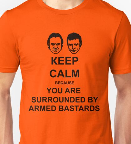 You are surrounded by armed bastards Unisex T-Shirt