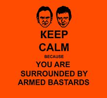 You are surrounded by armed bastards T-Shirt