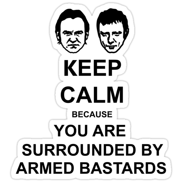 You are surrounded by armed bastards by plasticdoughnut