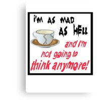Mad as hell Canvas Print
