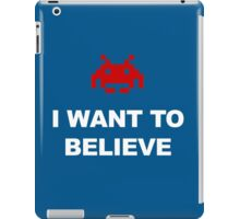 X-Invaders I want to Believe - Graphic iPad Case/Skin