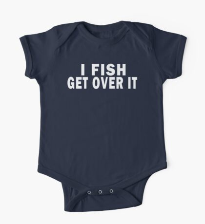 I FISH. GET OVER IT Kids Clothes