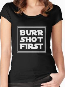 Burr Shot First - White Women's Fitted Scoop T-Shirt