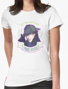 Sherlock - I Made Myself Womens Fitted T-Shirt