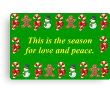 This is the Season For Love and Peace Canvas Print