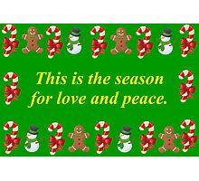 This is the Season For Love and Peace Photographic Print