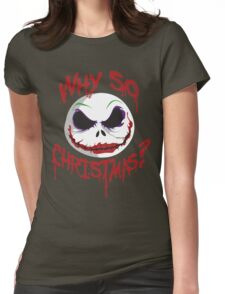 Why So Christmas? T-Shirt