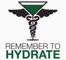 Remember to Hydrate by Derrick Burgess