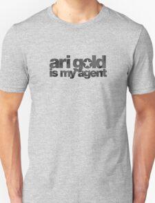 Ari Gold is my Agent (Black) Unisex T-Shirt