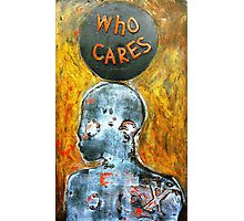 """Who Cares"" - Matrix Photographic Print"