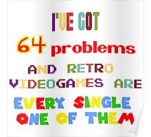64 Problems - Retro Video Games Poster