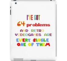64 Problems - Retro Video Games iPad Case/Skin