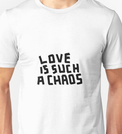 Love is such a chaos T-Shirt