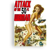 Attack of the 50 ft Woman Canvas Print