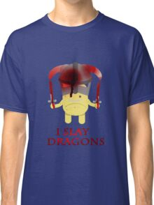 I Slay Dragons! Classic T-Shirt
