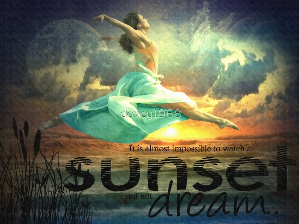 It is almost impossible to watch a sunset and not DREAM by dovey1968