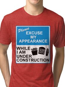 Please Excuse My Appearance Tri-blend T-Shirt