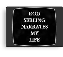 Rod Serling Narrates My Life Canvas Print