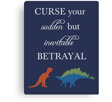 Curse Your Sudden But Inevitable Betrayal Canvas Print
