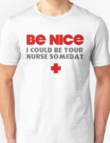 Be Nice Unisex T-Shirt