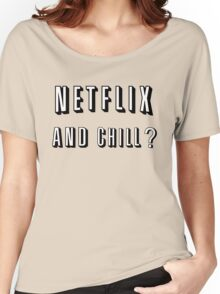 Netflix and Chill Red Women's Relaxed Fit T-Shirt