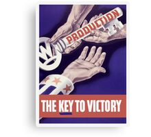 Production The Key To Victory -- WW2 Canvas Print