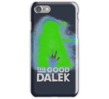 THE GOOD DALEK iPhone Case/Skin