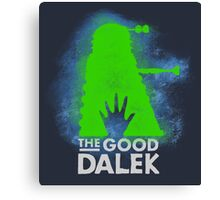 THE GOOD DALEK Canvas Print