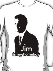 Jim is My Homeboy T-Shirt