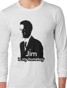 Jim is My Homeboy Long Sleeve T-Shirt
