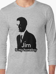 Jim is My Homeboy Long Sleeve T-Shirt