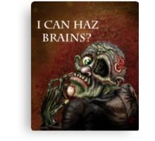 I can haz brains? Canvas Print
