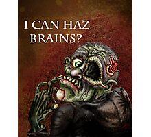 I can haz brains? Photographic Print
