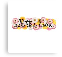 All the Love 2 Canvas Print