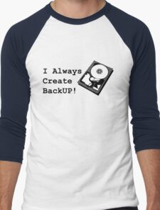 I always create BackUp! T-Shirt