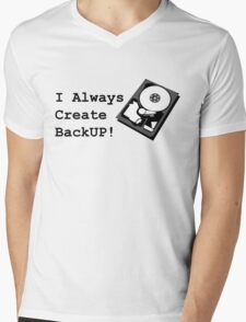 I always create BackUp! Mens V-Neck T-Shirt