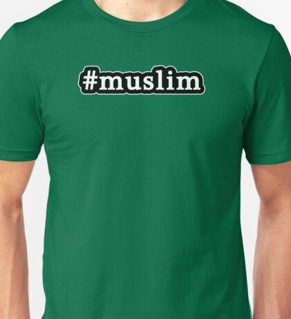 Muslim - Hashtag - Black & White Unisex T-Shirt