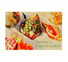 Christmas is......a time for tradition Art Print