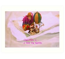 Christmas is......a time for friends Art Print