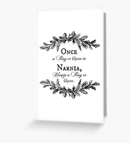 Once A King or Queen Greeting Card