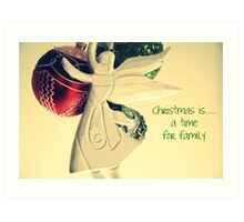 Christmas is......a time for family Art Print