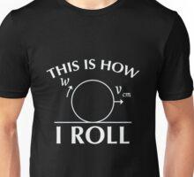 How i Roll Unisex T-Shirt