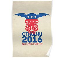 Vote Cthulhu for President 2016 No Lives Matter Poster