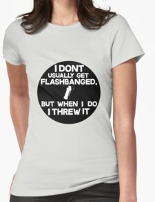 CS:GO I DONT USUALLY GET FLASHBANGED BLACK Womens Fitted T-Shirt