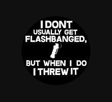 CS:GO I DONT USUALLY GET FLASHBANGED BLACK Unisex T-Shirt