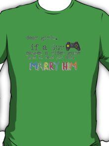 Marry Him T-Shirt