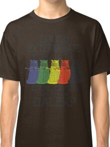 Daleks use all the colors Classic T-Shirt