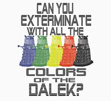 Daleks use all the colors Unisex T-Shirt