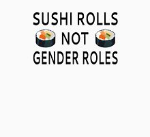 Sushi Rolls Not Gender Roles T-Shirt