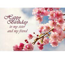 Happy Birthday Sister (Card) Photographic Print
